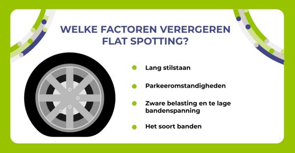 Welke factoren verergeren flat spotting?